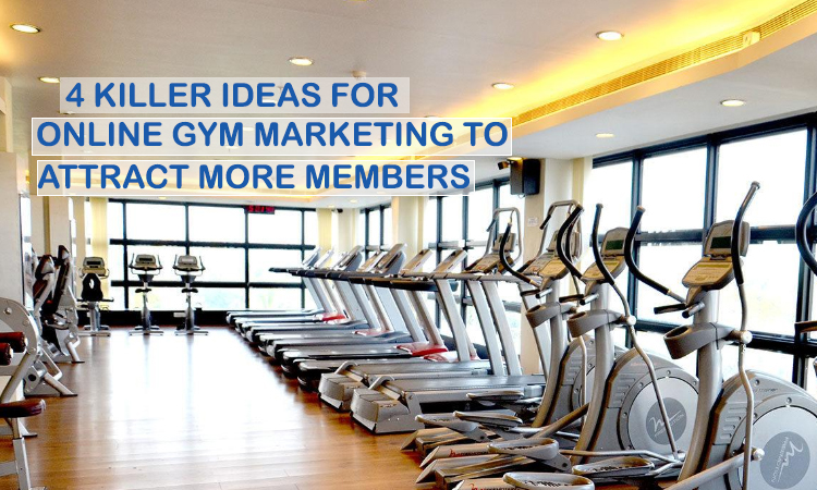 4 Killer Ideas for Online Gym Marketing to Attract More Members