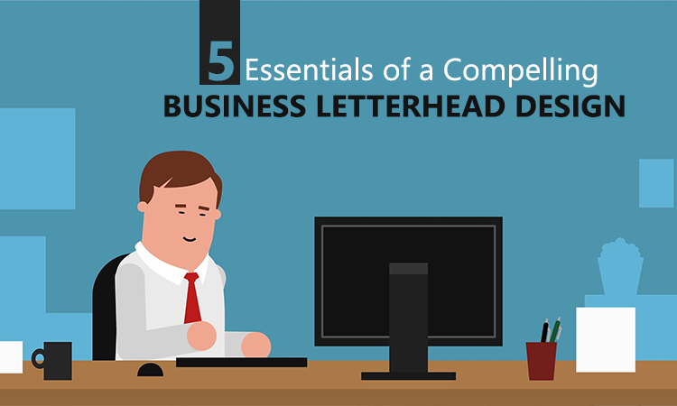 5 Essentials of a Compelling Business Letterhead Design