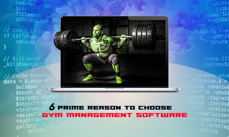 6 Prime Reasons To Choose Gym Management Software