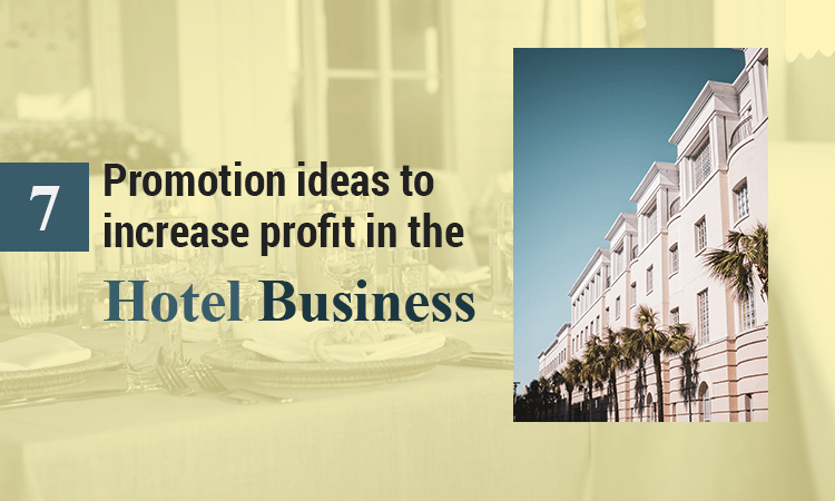 7 Promotion Ideas To Increase Profit In The Hotel Business