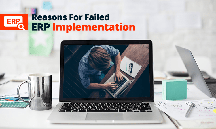 Reasons For Failed ERP Implementation