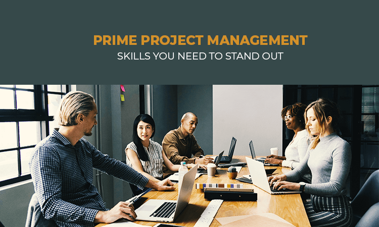 Prime Project Management Skills You Need To Stand Out